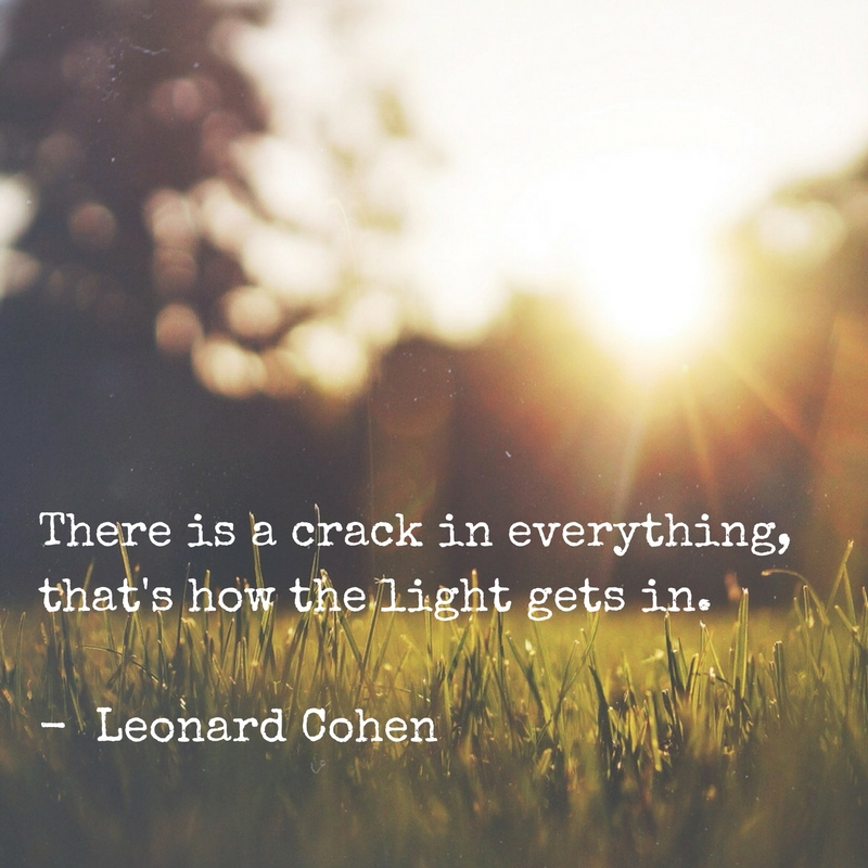 there-is-a-crack-in-everything-thats-how-the-light-gets-in-leonard-cohen